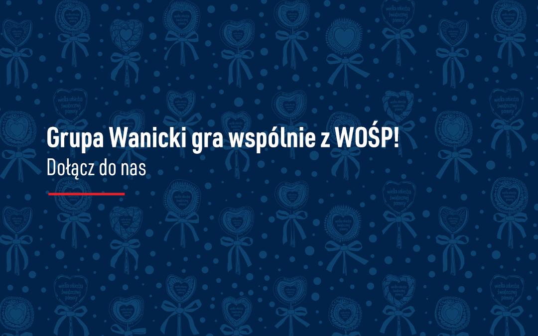 Grupa Wanicki gra wspólnie z WOŚP!